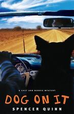 A Chet and Bernie Mystery Ser.: Dog on It by Spencer Quinn (2009, Hardcover)