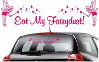 1 x Long Eat My Fairydust Tinkerbell Graphic Vinyl Car Sticker/Decal Any Colour
