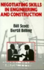Negotiating Skills in Engineering and Construction by Bill Scott and Bertil...