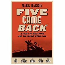 Five Came Back: A Story of Hollywood and the Second World War, Harris, Mark, Goo