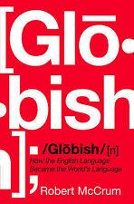 Globish: How the English Language Became the World's Language,Mccrum, Robert,New