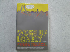 Woke up Lonely by Fiona Maazel (2013 HC, Signed First Edition First Printing