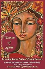 Women of Spirit: Exploring Sacred Paths of Wisdom Keepers by