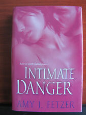 Intimate Danger by Amy J Fetzer 2007 HCDC - Love is worth fighting for