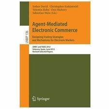 Agent-Mediated Electronic Commerce. Designing Trading Strategies and...