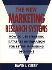 The New Marketing Research Systems: How to Use Strategic Database Information fo