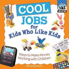 Cool Jobs for Kids Who Like Kids: Ways to Make Money Working with Children (Chec