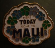 Here Today Gone To Maui Tourist Pin Badge Stud Fitting