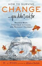 How to Survive Change You Didn't Ask For M.J. Ryan Paperback NEW