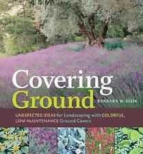 Covering Ground: Unexpected Ideas for Landscaping with Colorful, Low-Maintenance