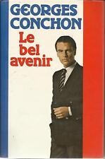 GEORGES CONCHON LE BEL AVENIR