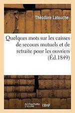 Quelques Mots Sur les Caisses de Secours Mutuels et de Retraite Pour les...