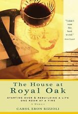 The House at Royal Oak. by CAROL ERON RIZZOLI