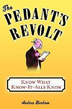 The Pedant's Revolt: Why Most Things You Think Are Right Are Wrong Barham, Andr