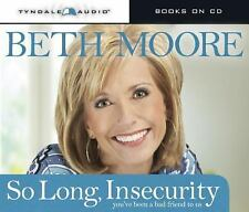 So Long, Insecurity : You've Been a Bad Friend to Us by Beth Moore (2010, CD Sea