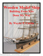 CANTINS -HOW TO BUILD WOODEN MODEL SHIPS FROM KITS.+WITH OVER 550HI RES PHOTOS