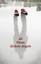 NEW - All Those Broken Angels by Salomon, Peter Adam