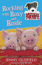Oldfield, Jenny 3: Rocking with Roxy and Rosie (Muddy Paws) Very Good Book