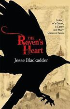 The Raven's Heart : A Story of a Quest, a Castle, and Mary Queen of Scots by...