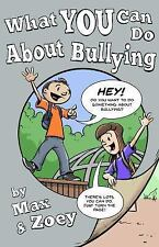 What YOU Can Do about Bullying by Max and Zoey (2016, Paperback)