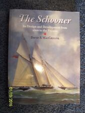 The Schooner Its Design and Development from 1600 to the Present by MacGregor...