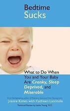 Bedtime Sucks: What to Do When You and Your Baby Are Cranky, Sleep-Deprived, a..