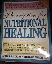 Prescription for Nutritional Healing : A Practical A-Z Reference to Drug-Free Re