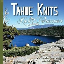 Tahoe Knits : Knitting Patterns and Musings Inspired by Lake Tahoe by Kirsti...