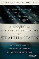 An Inquiry into the Nature and Causes of the Wealth of States: How Taxes, Energ
