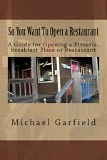 NEW So You Want to Open a Restaurant: A Guide for Opening a Pizzeria, Breakfast