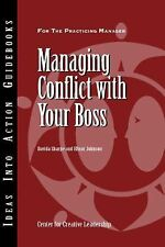 Managing Conflict with Your Boss by Center for Creative Leadership (CCL), Sharp