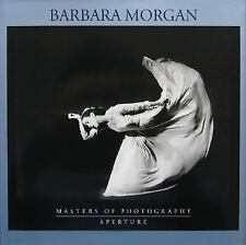 Barbara Morgan: Masters of Photography Series Aperture Masters of Photography