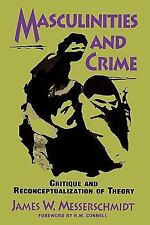 Masculinities and Crime : Critique and Reconceptualization of Theory by James...