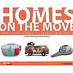 HOMES ON THE MOVE: Mobile Architecture Style H.F. Ullmann