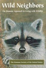Wild Neighbors: The Humane Approach to Living with Wildlife, , Good Book