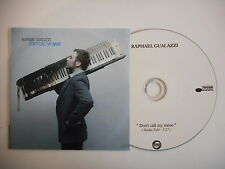 RAPHAEL GUALAZZI : DON'T CALL MY NAME (RADIO MIX) [ CD PROMO ] ~ PORT GRATUIT !