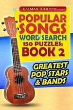 Popular Songs Word Search 150 Puzzles: Book 2 : Greatest Pop Stars and Bands...