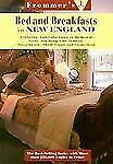 Frommer's Bed and Breakfast Guides: New England : Maine, New Hampshire, Vermont