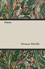 Omoo : A Narrative of Adventures in the South Seas by Herman Melville (2007,...