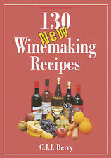 130 New Winemaking Recipes by C. J. J. Berry (Paperback, 1998)