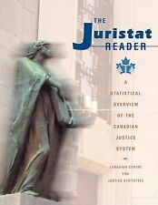 Juristat Reader: A Statistical Overview of the Canadian Justice System