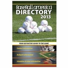 Baseball America 2013 Directory : 2013 Baseball Reference, Schedules, Contacts,