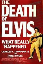 The Death of Elvis : What Really Happened by Charles C., II Thompson and...