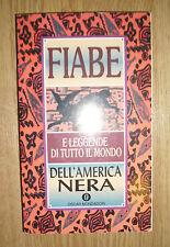 FIABE E LEGGENDE DI TUTTO IL MONDO DELL'AMERICA NERA - MONDADORI 1ED. 1995 (MM)