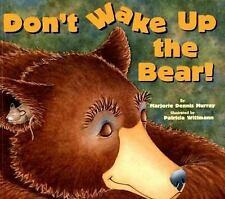 Don't Wake up the Bear! by Marjorie Dennis Murray (2006, Paperback, Unabridged)
