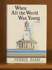 Ferrol Sams, When All the World Was Young, *Signed* 1st/1st  NF/NF