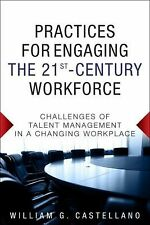 Practices for Engaging the 21st Century Workforce : Challenges of Talent...