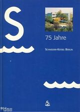 75 Jahre Schneider Kessel Berlin Firmen-Chronik 1994 Dampf Dampfkessel Kesselbau