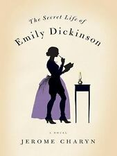 The Secret Life of Emily Dickinson: A Novel, Jerome Charyn, Good Condition, Book