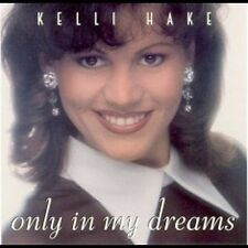 Hake, Kelli Only in My Dreams CD ***NEW***